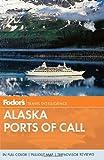 Fodor's Alaska Ports of Call 2012