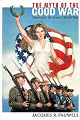 Myth of the Good War: The USA in World War II Paperback