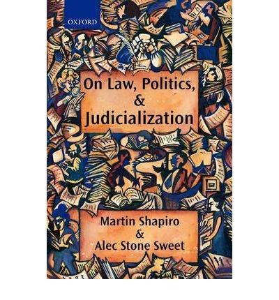 Download [ ON LAW, POLITICS, AND JUDICIALIZATION ] By Shapiro, Martin ( Author) 2002 [ Paperback ] PDF