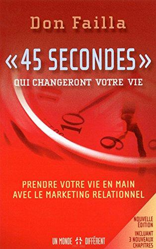 """""""45 secondes"""" qui changeront votre vie NE Broché – 21 juin 2012 Don Failla Un monde different 2892257778 Développement personnel"""