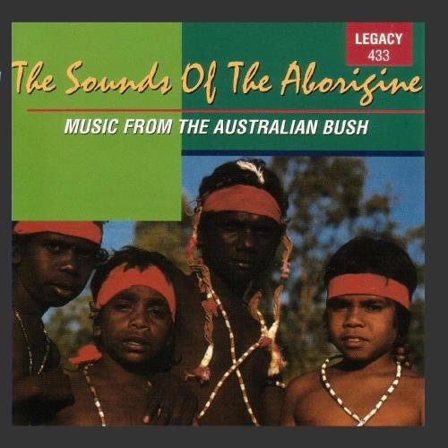 The Sounds Of The Aborigine - Music From The Austrailian Bush