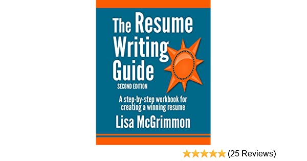 Amazon.com: The Resume Writing Guide: A Step-by-Step Workbook for ...