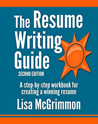 Amazon Com The Resume Writing Guide A Step By Step Workbook For Creating A Winning Resume Ebook Mcgrimmon Lisa Kindle Store