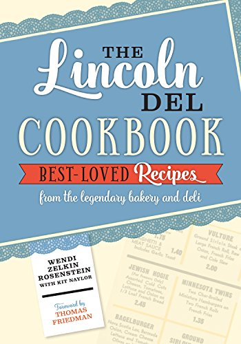 The Lincoln Del Cookbook by Wendi Zelkin Rosenstein, Kit Naylor