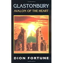 Glastonbury: Avalon of the Heart