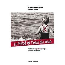 Le Bébé et l'eau du bain: Comment la garderie change la vie de vos enfants