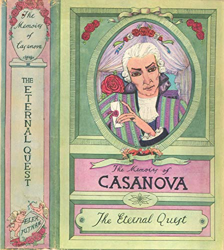 THE MEMOIRS OF CASANOVA: THE ETERNAL QUEST: Illustrated (The Memoirs of Jacques Casanova de Seingalt. Complete (Vol. 1 to 6) Book 3) (The Complete Memoirs Of Jacques Casanova De Seingalt)