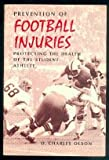 Prevention of Football Injuries; Protecting the Health of the Student Athlete, Olson, O. Charles, 0812103467