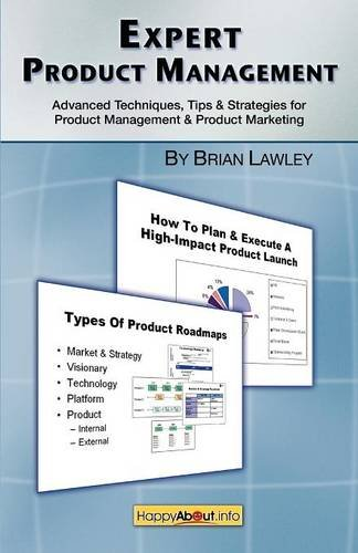 Expert Product Management: Advanced Techniques, Tips and Strategies for Product Management & Product Marketing