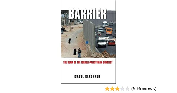Barrier the seam of the israeli palestinian conflict isabel barrier the seam of the israeli palestinian conflict isabel kershner 9781403968012 amazon books fandeluxe Gallery