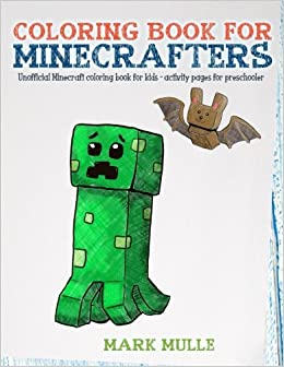Coloring Book For Minecrafters An Unofficial Minecraft Coloring