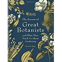 RHS The Secrets of Great Botanists: and What They Teach Us About Gardening