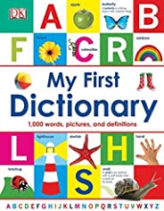My First Dictionary: 1,000 Words, Pictures, and Definitions