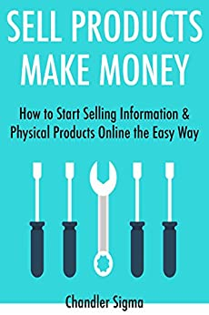 Sell products make money 2017 how to start for Easy to make and sell products