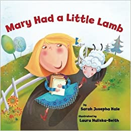 Amazon Mary Had A Little Lamb 9780761458241 Sara Josepha Hale Laura Huliska Beith Books