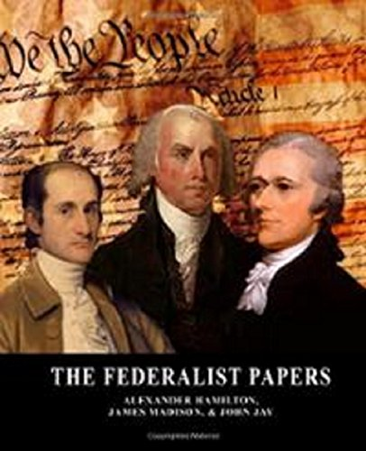 The Federalist Papers (Illustrated) by [Hamilton, Alexander, Madison, James, Jay, John]