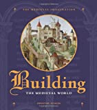 Building the Medieval World (Medieval Imagination)