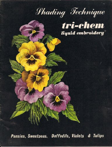 (Pansies, Sweetpeas, Daffodils, Violets & Tulips (Tri-Chem Liquid Embroidery Shading Technique))