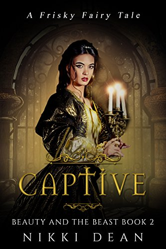 Captive: Beauty and the Beast Book 2 (Frisky Fairy Tales) ()