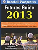Baseball Prospectus Futures Guide 2013