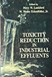 Toxicity Reduction in Industrial Effluents, Perry W. Lankford, 0442002343