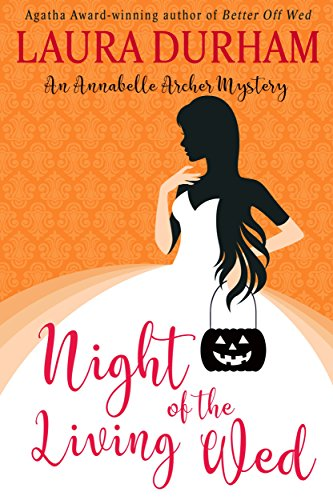 Night of the Living Wed: (A Novella) (Annabelle Archer Wedding Planner Mystery Book 6)