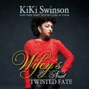 Wifey's Next Twisted Fate | KiKi Swinson
