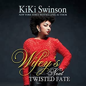 Wifey's Next Twisted Fate Audiobook