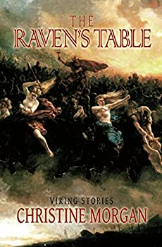 The Raven's Table: Viking Stories by Christine Morgan