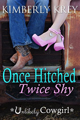 Once Hitched Twice Shy (Unlikely Cowgirl) cover