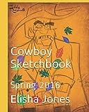 img - for Cowboy Sketchbook: Spring 2016 (An Artist's Sketchbook) book / textbook / text book
