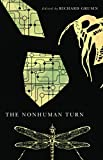 The Nonhuman Turn (Center for 21st Century Studies)