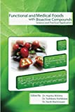 Functional and Medical Foods with Bioactive Compounds, Danik Martirosyan, 1483983390