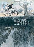 Irmina by Barbara Yelin (2016-04-12)