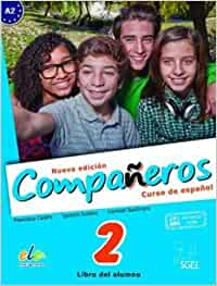 Compañeros 2 alumno. Nueva edición: A2 (Companeros: Student Book with Access to Internet Support: Curso de Espanol)