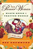 {THE PIONEER WOMAN BY Drummond, Ree(Author)}The Pioneer Woman: Black Heels to Tractor Wheels: A Love Story[Hardcover] ON 01-Feb,2011