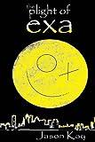 The Plight of Exa, Jason Kay, 0615831230