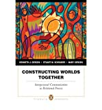 img - for Constructing Worlds Together: Interpersonal Communication as Relational Process (Penguin Academics) (Paperback) - Common book / textbook / text book