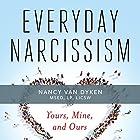 Everyday Narcissism: Yours, Mine, and Ours Hörbuch von Nancy Van Dyken Gesprochen von: Valerie Gilbert