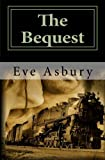 The Bequest, Eve Asbury, 1441455191