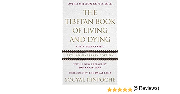 The Tibetan Book Of Living And Dying: A Spiritual Classic from One ...