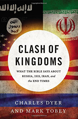 Clash of Kingdoms: What the Bible Says about Russia, ISIS, Iran, and the End - City Mall Century California