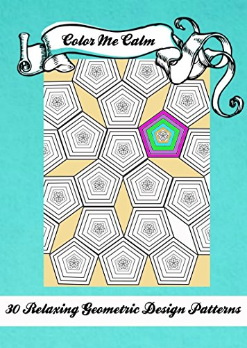 Color Me Calm 30 Geometric Design Patterns Coloring Book For Adults To Print PDF Download