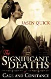 The Significant Deaths of Cage and Constance, Jasen Quick, 193797684X