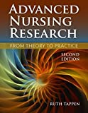 img - for Advanced Nursing Research: From Theory to Practice book / textbook / text book