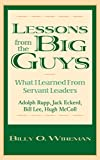 img - for Lessons from the Big Guys: What I Learned From Servant Leaders   Hugh McColl, Bill Lee, Jack Eckerd, and Adolph Rupp (Education Titles) book / textbook / text book