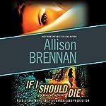 If I Should Die: A Lucy Kincaid Novel | Allison Brennan