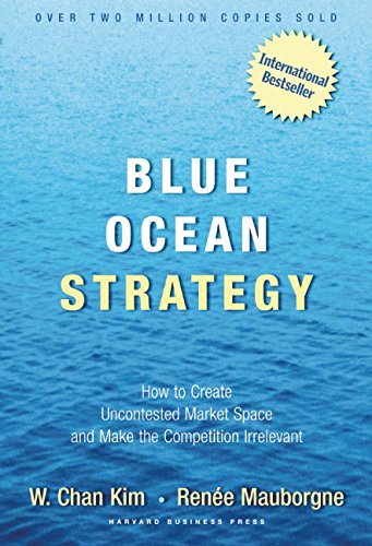Blue Ocean Press (Blue Ocean Strategy: How to Create Uncontested Market Space and Make Competition Irrelevant)