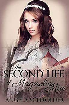 The Second Life of Magnolia Mae by [Schroeder, Angela]