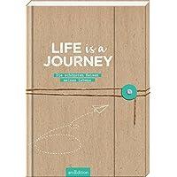 Life is a Journey: Die schönsten Reisen meines Lebens